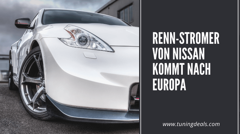 Renn-Stromer von Nissan kommt nach Europa