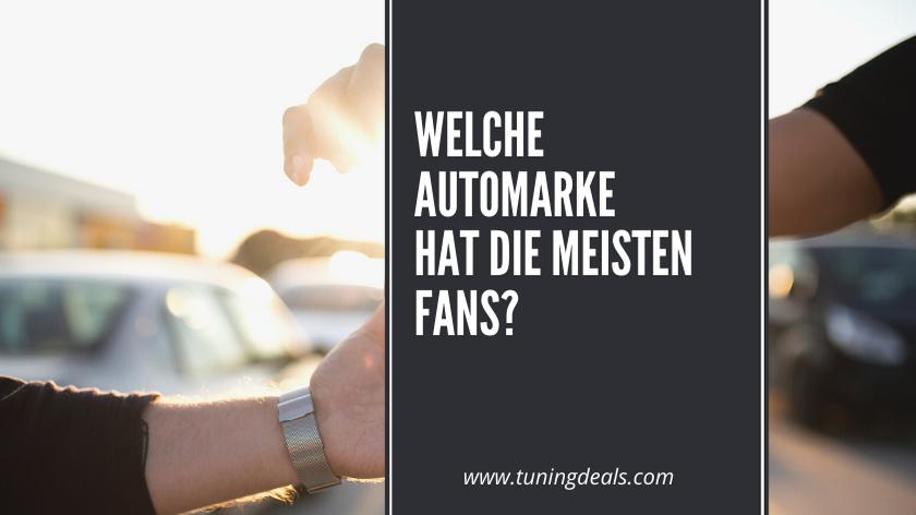 Welche Automarke hat die meisten Fans?