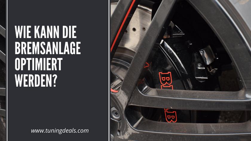 Wie kann die Bremse optimiert werden?